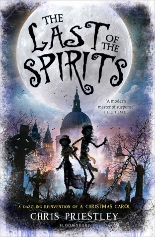 The Last of the Spirits by Chris Prietstly, a Retelling of A Christmas Carol