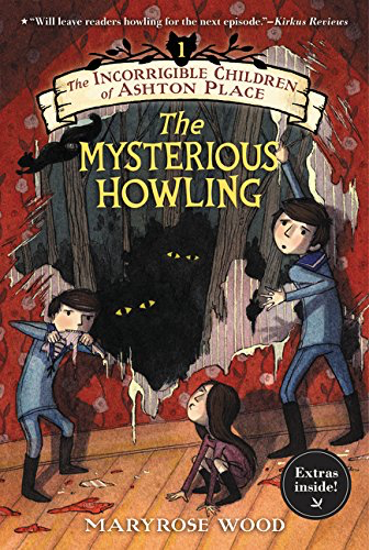 The Incorrigible Children of Ashton Place: Book I: The Mysterious Howling: 13 creepy middle grade books for Christmas