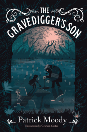 The Gravedigger's Son by Patrick Moody: 13 spooky middle grade books to read for Christmas